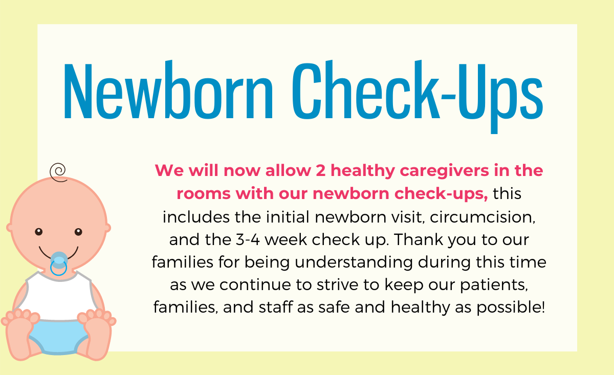 We will now allow 2 healthy caregivers in the rooms with our newborn check-ups, this includes the initial newborn visit, circumcision, and the 3-4 week check-up. Thank you to our […]